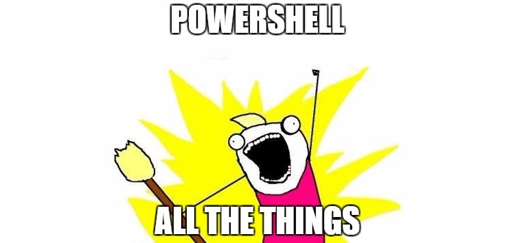 PowerShell All The Things
